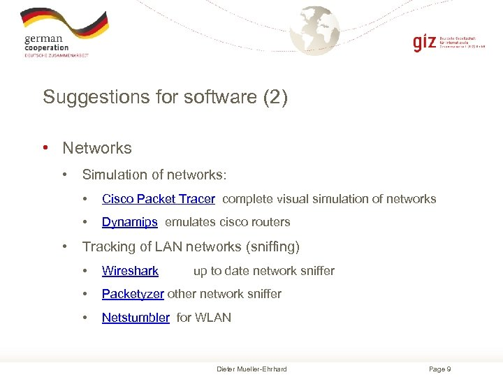Suggestions for software (2) • Networks • Simulation of networks: • • • Cisco