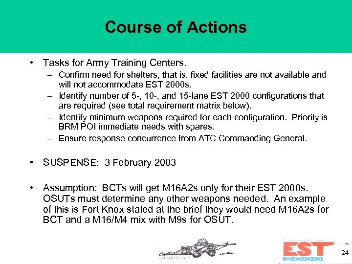 Course of Actions • Tasks for Army Training Centers. – Confirm need for shelters,