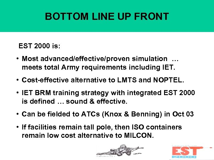 BOTTOM LINE UP FRONT EST 2000 is: • Most advanced/effective/proven simulation … meets total