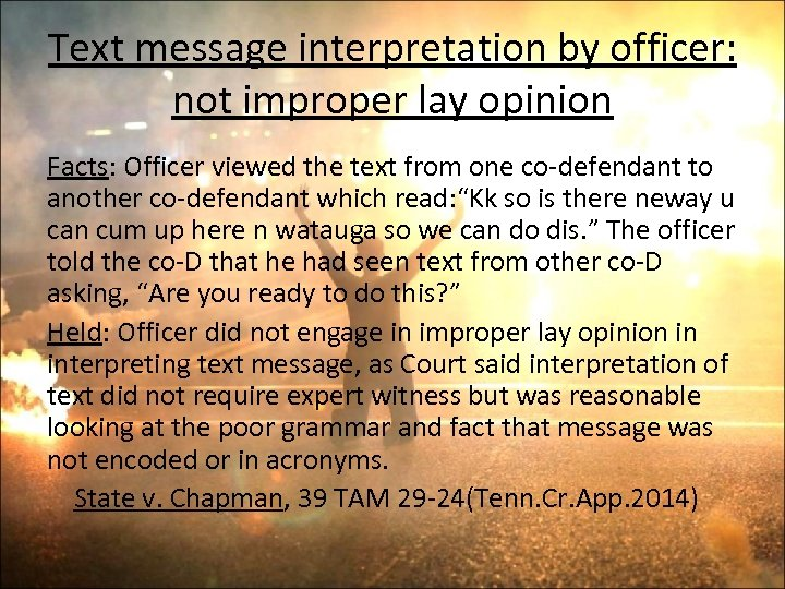 Text message interpretation by officer: not improper lay opinion Facts: Officer viewed the text