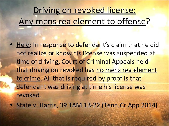 Driving on revoked license: Any mens rea element to offense? • Held: In response