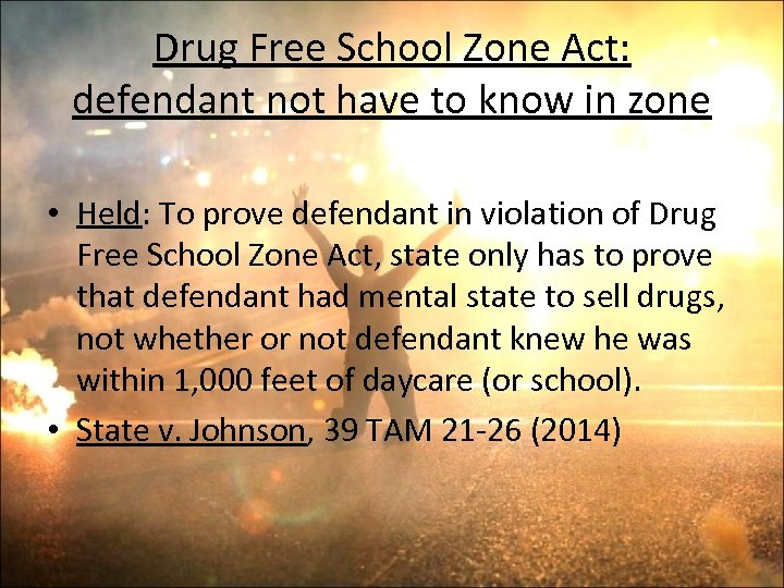 Drug Free School Zone Act: defendant not have to know in zone • Held: