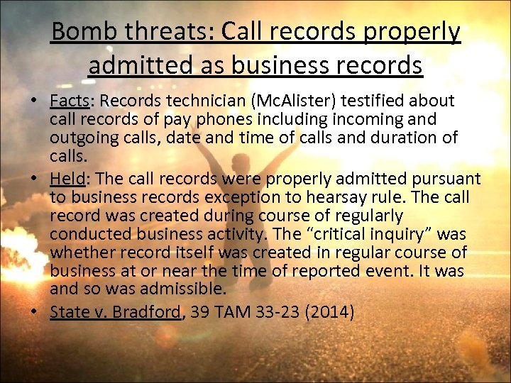 Bomb threats: Call records properly admitted as business records • Facts: Records technician (Mc.