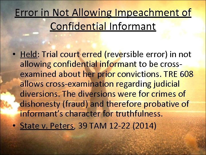 Error in Not Allowing Impeachment of Confidential Informant • Held: Trial court erred (reversible