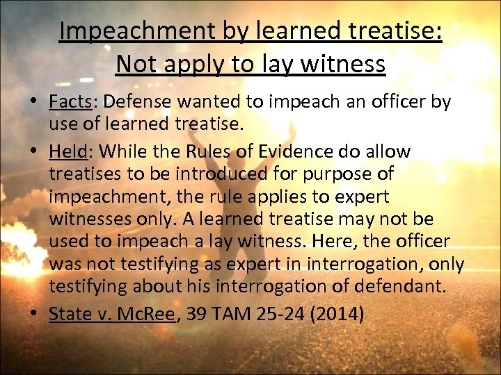 Impeachment by learned treatise: Not apply to lay witness • Facts: Defense wanted to