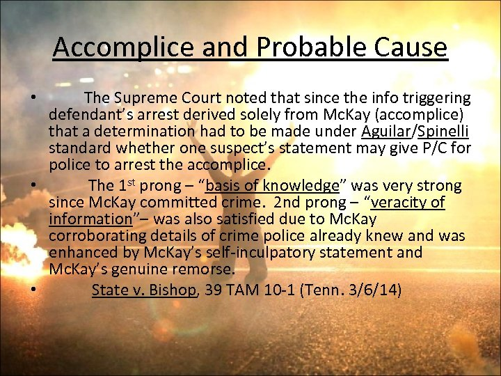 Accomplice and Probable Cause The Supreme Court noted that since the info triggering defendant's