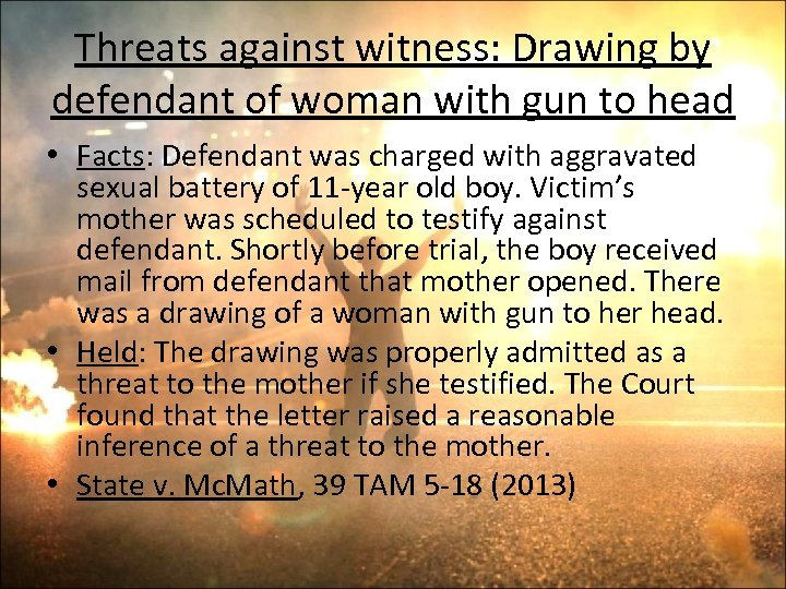 Threats against witness: Drawing by defendant of woman with gun to head • Facts: