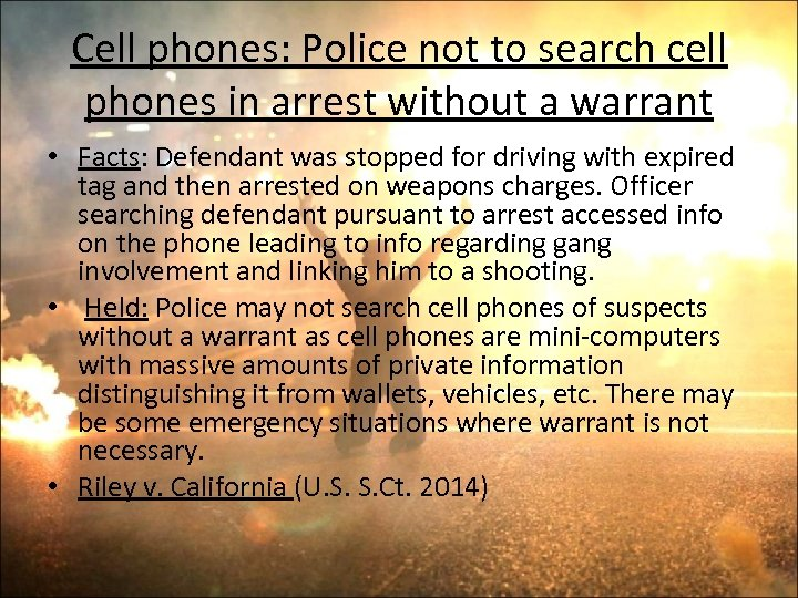 Cell phones: Police not to search cell phones in arrest without a warrant •