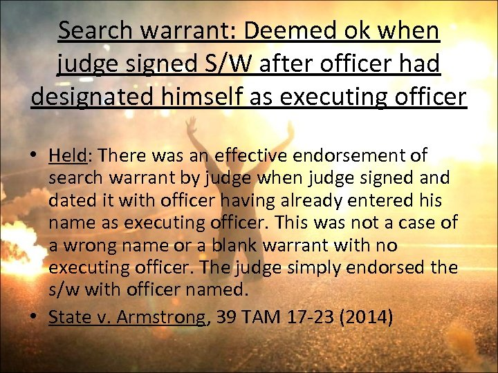 Search warrant: Deemed ok when judge signed S/W after officer had designated himself as