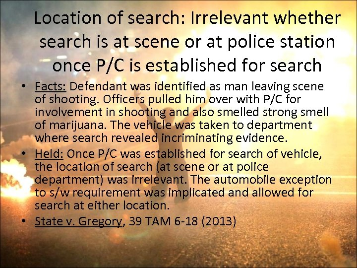 Location of search: Irrelevant whether search is at scene or at police station once