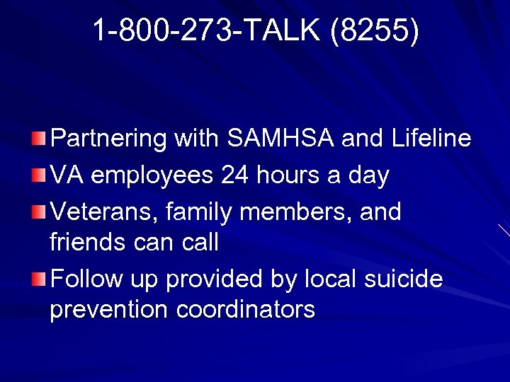 1 -800 -273 -TALK (8255) Partnering with SAMHSA and Lifeline VA employees 24 hours