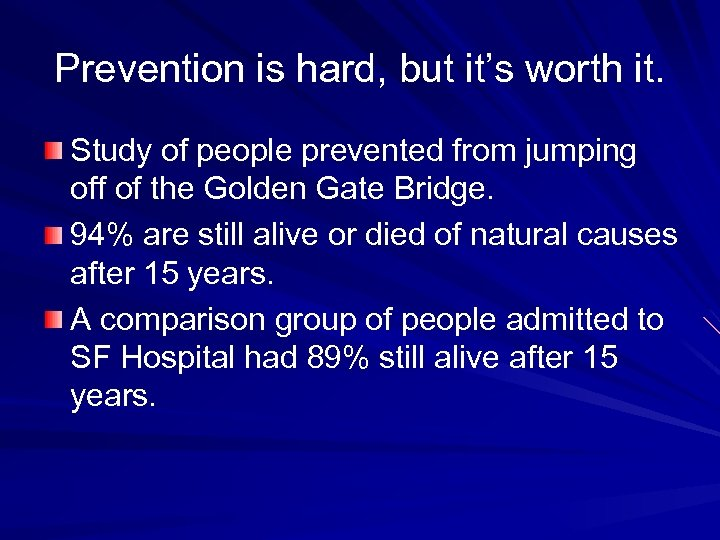 Prevention is hard, but it's worth it. Study of people prevented from jumping off