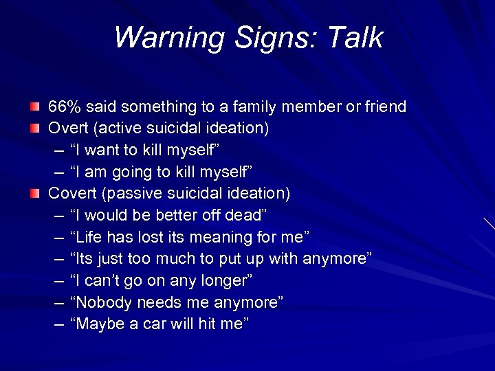 Warning Signs: Talk 66% said something to a family member or friend Overt (active