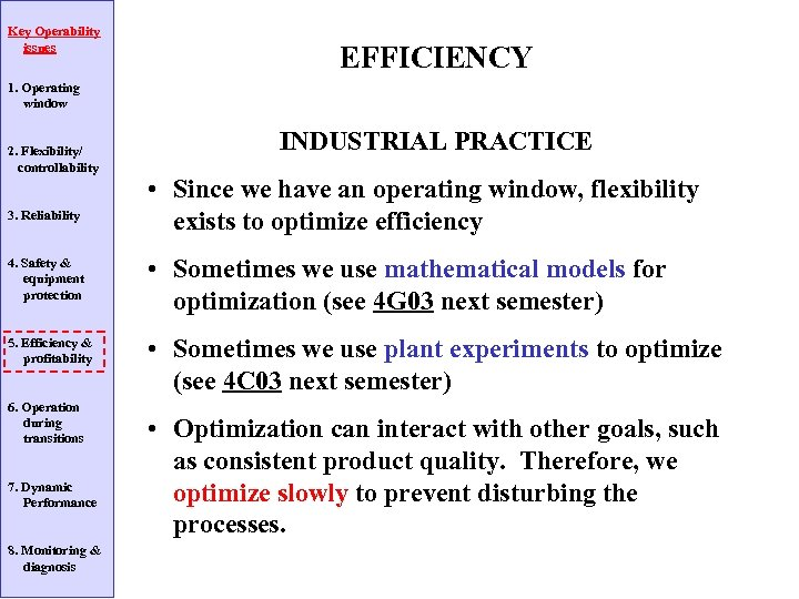 Key Operability issues EFFICIENCY 1. Operating window 2. Flexibility/ controllability 3. Reliability INDUSTRIAL PRACTICE