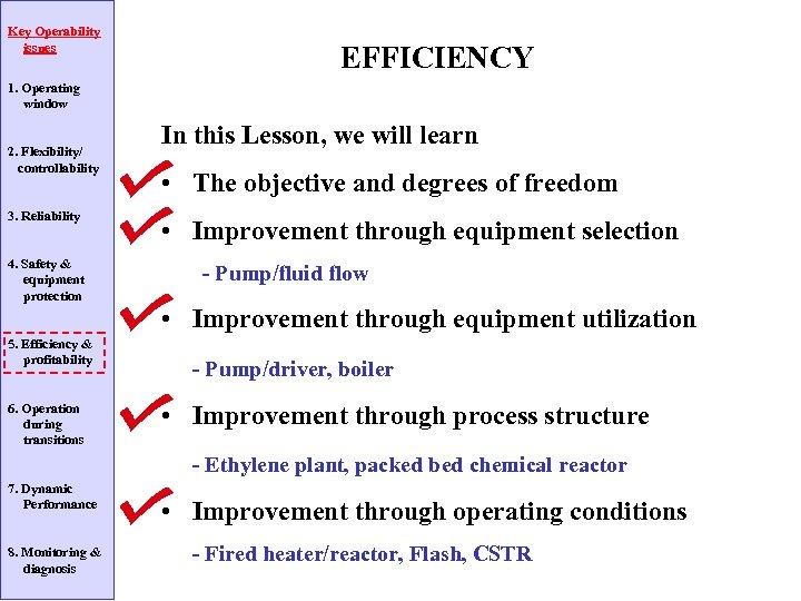 Key Operability issues EFFICIENCY 1. Operating window 2. Flexibility/ controllability 3. Reliability 4. Safety