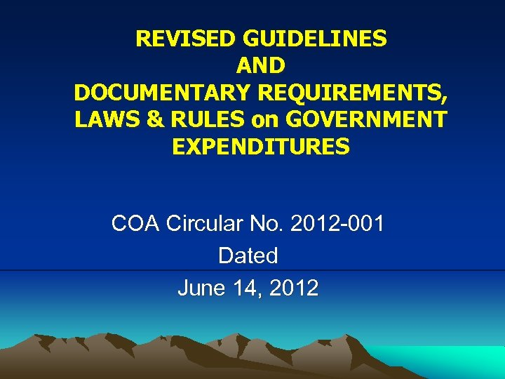 REVISED GUIDELINES AND DOCUMENTARY REQUIREMENTS, LAWS & RULES on GOVERNMENT EXPENDITURES COA Circular No.