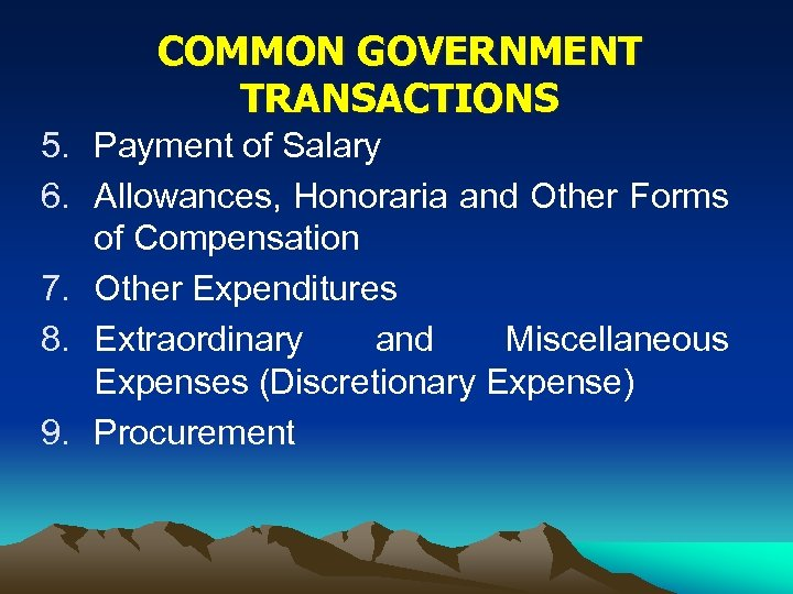 COMMON GOVERNMENT TRANSACTIONS 5. Payment of Salary 6. Allowances, Honoraria and Other Forms of