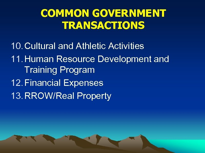 COMMON GOVERNMENT TRANSACTIONS 10. Cultural and Athletic Activities 11. Human Resource Development and Training