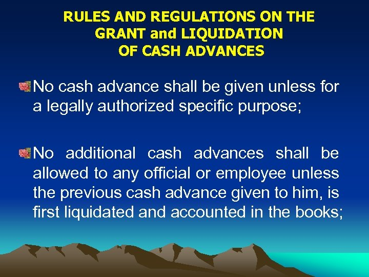 RULES AND REGULATIONS ON THE GRANT and LIQUIDATION OF CASH ADVANCES No cash advance