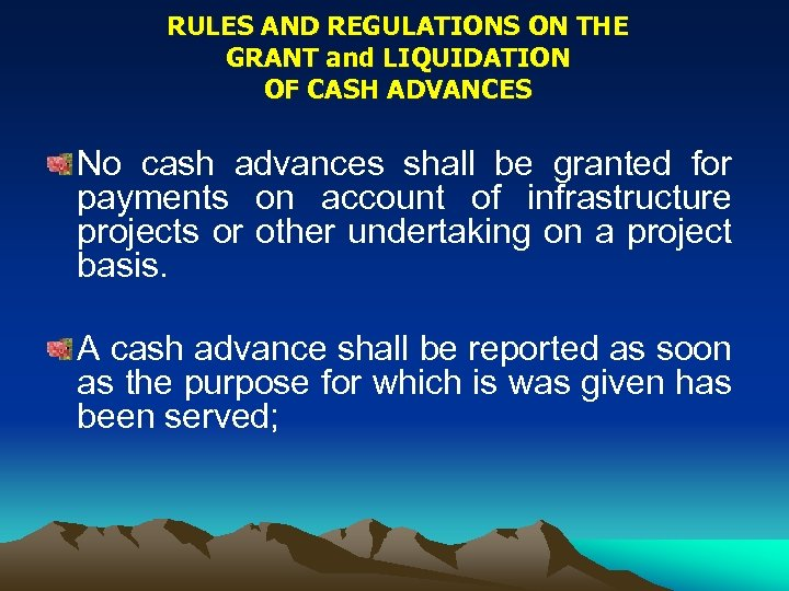 RULES AND REGULATIONS ON THE GRANT and LIQUIDATION OF CASH ADVANCES No cash advances
