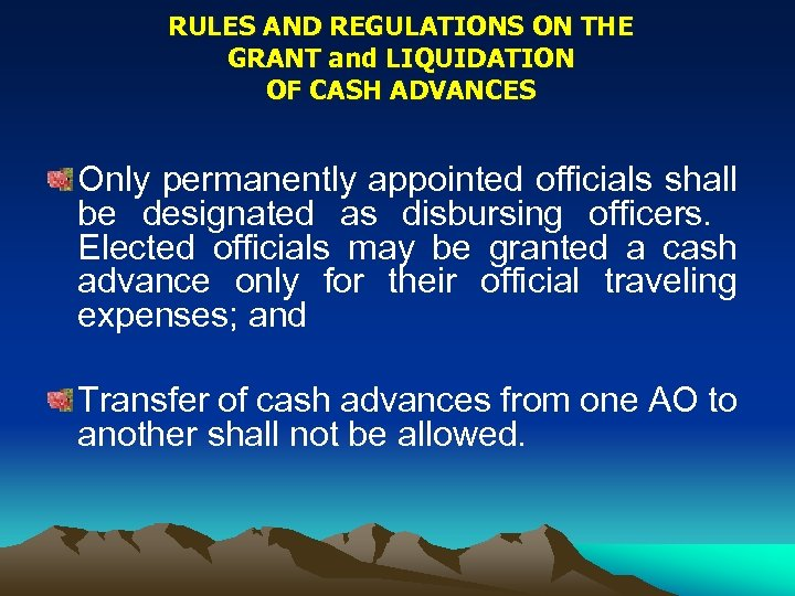 RULES AND REGULATIONS ON THE GRANT and LIQUIDATION OF CASH ADVANCES Only permanently appointed