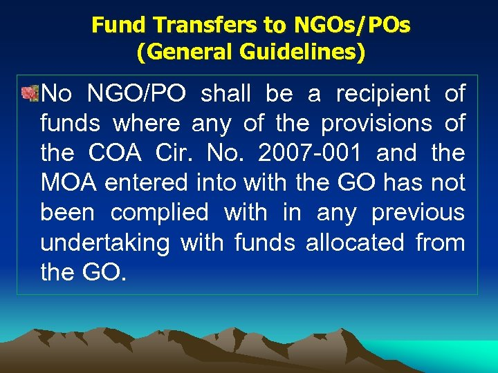 Fund Transfers to NGOs/POs (General Guidelines) No NGO/PO shall be a recipient of funds