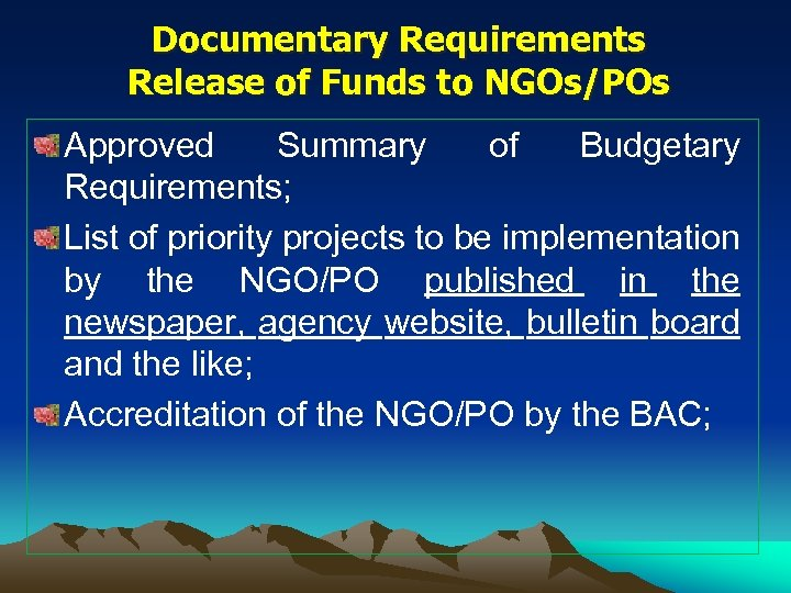 Documentary Requirements Release of Funds to NGOs/POs Approved Summary of Budgetary Requirements; List of