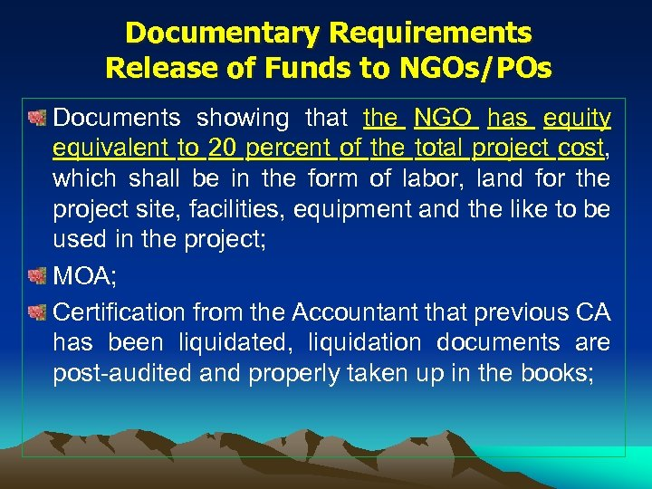 Documentary Requirements Release of Funds to NGOs/POs Documents showing that the NGO has equity