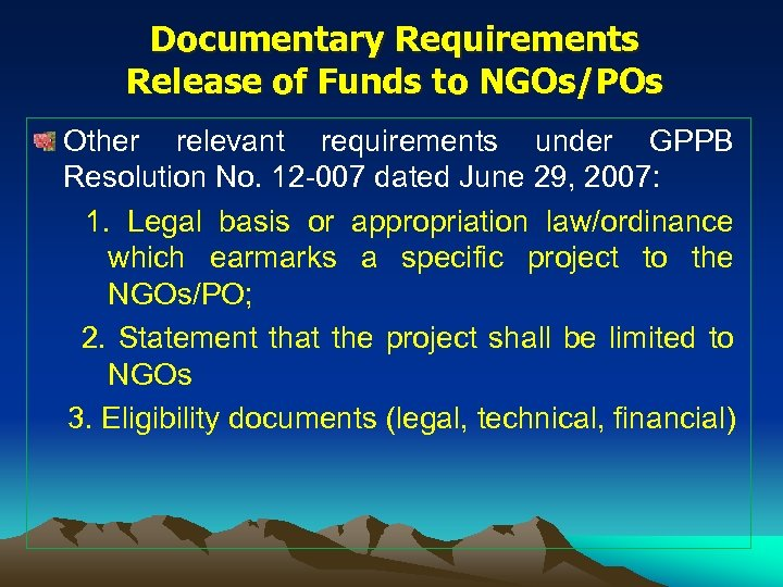 Documentary Requirements Release of Funds to NGOs/POs Other relevant requirements under GPPB Resolution No.