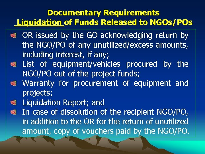 Documentary Requirements Liquidation of Funds Released to NGOs/POs OR issued by the GO acknowledging