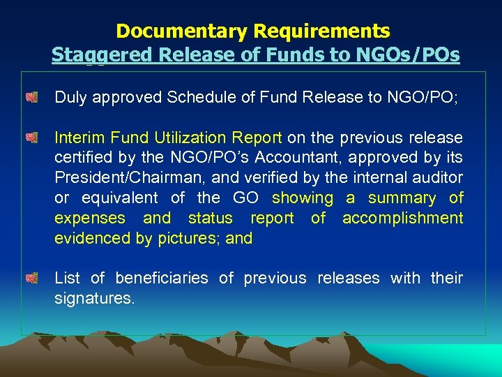 Documentary Requirements Staggered Release of Funds to NGOs/POs Duly approved Schedule of Fund Release