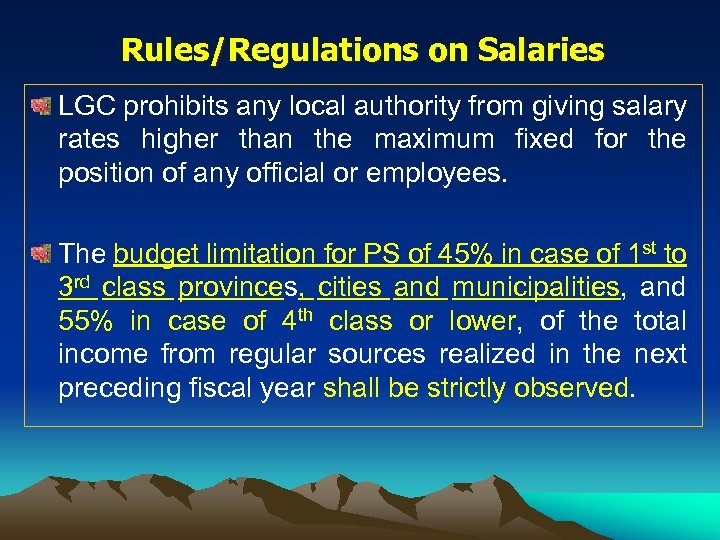 Rules/Regulations on Salaries LGC prohibits any local authority from giving salary rates higher than