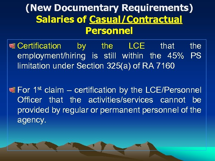 (New Documentary Requirements) Salaries of Casual/Contractual Personnel Certification by the LCE that the employment/hiring