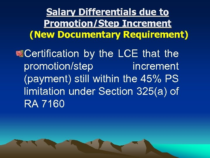 Salary Differentials due to Promotion/Step Increment (New Documentary Requirement) Certification by the LCE that