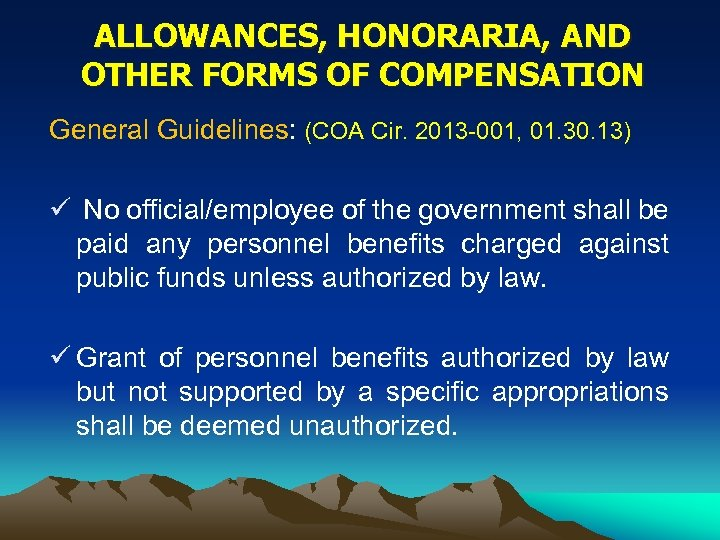 ALLOWANCES, HONORARIA, AND OTHER FORMS OF COMPENSATION General Guidelines: (COA Cir. 2013 -001, 01.