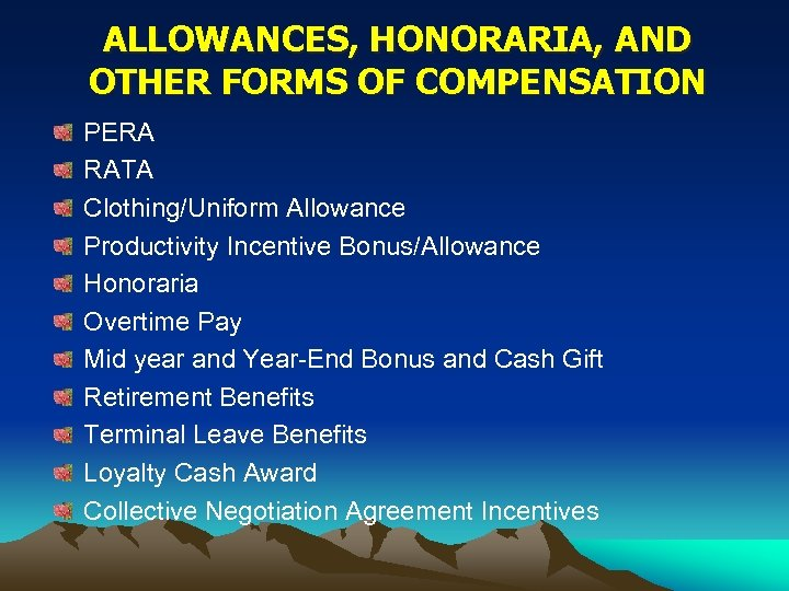 ALLOWANCES, HONORARIA, AND OTHER FORMS OF COMPENSATION PERA RATA Clothing/Uniform Allowance Productivity Incentive Bonus/Allowance