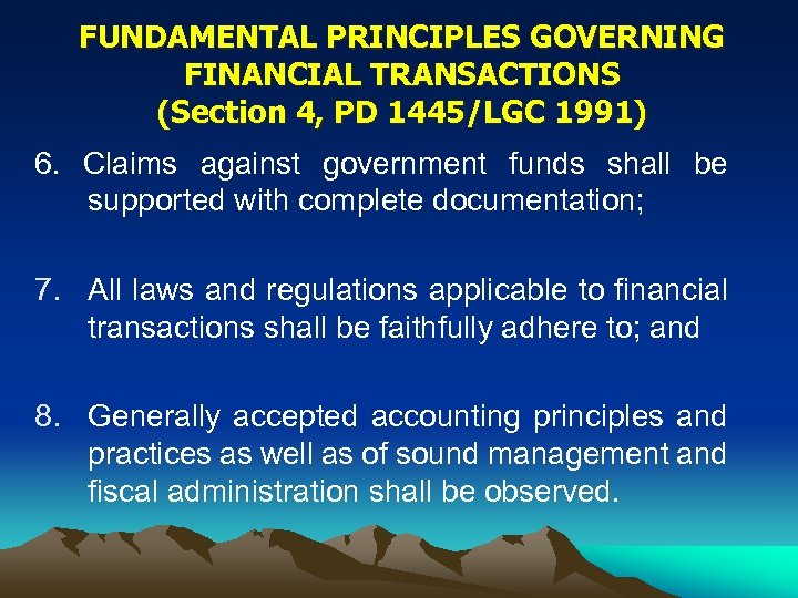 FUNDAMENTAL PRINCIPLES GOVERNING FINANCIAL TRANSACTIONS (Section 4, PD 1445/LGC 1991) 6. Claims against government