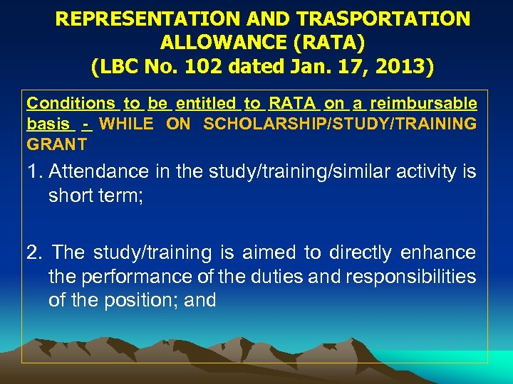 REPRESENTATION AND TRASPORTATION ALLOWANCE (RATA) (LBC No. 102 dated Jan. 17, 2013) Conditions to