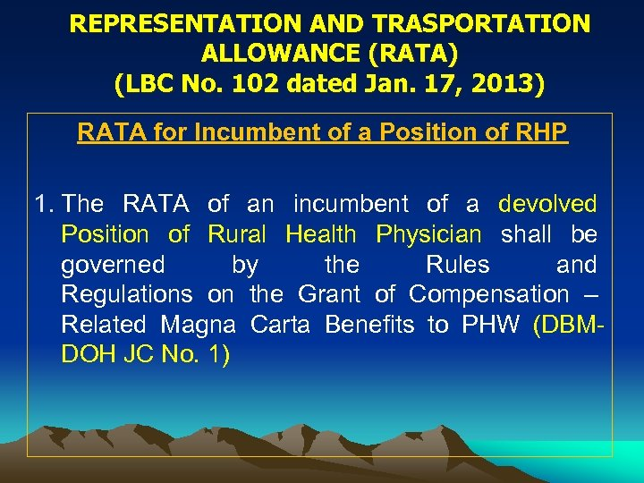 REPRESENTATION AND TRASPORTATION ALLOWANCE (RATA) (LBC No. 102 dated Jan. 17, 2013) RATA for