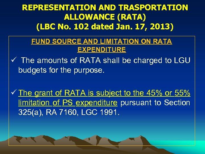 REPRESENTATION AND TRASPORTATION ALLOWANCE (RATA) (LBC No. 102 dated Jan. 17, 2013) FUND SOURCE