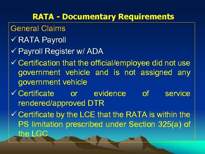 RATA - Documentary Requirements General Claims ü RATA Payroll ü Payroll Register w/ ADA
