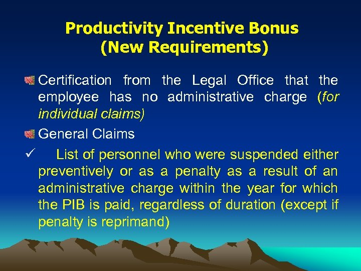 Productivity Incentive Bonus (New Requirements) Certification from the Legal Office that the employee has