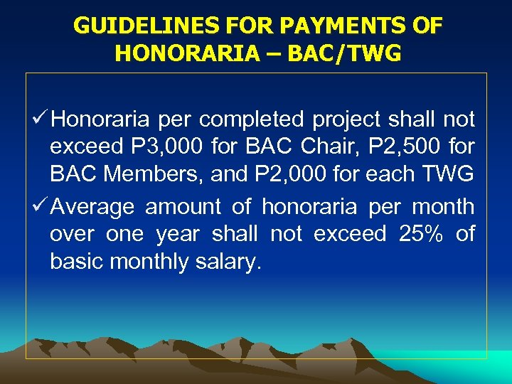 GUIDELINES FOR PAYMENTS OF HONORARIA – BAC/TWG ü Honoraria per completed project shall not