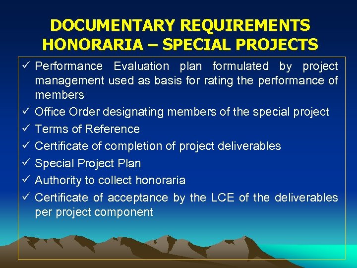 DOCUMENTARY REQUIREMENTS HONORARIA – SPECIAL PROJECTS ü Performance Evaluation plan formulated by project management