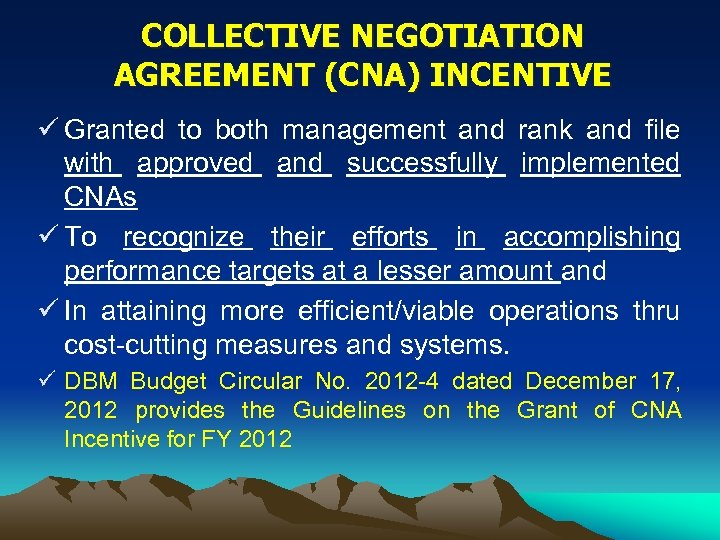 COLLECTIVE NEGOTIATION AGREEMENT (CNA) INCENTIVE ü Granted to both management and rank and file