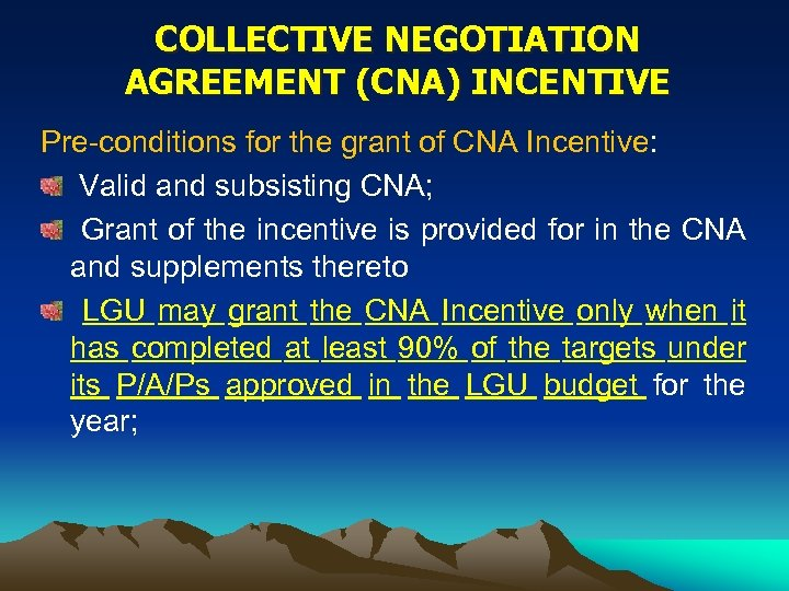 COLLECTIVE NEGOTIATION AGREEMENT (CNA) INCENTIVE Pre-conditions for the grant of CNA Incentive: Valid and