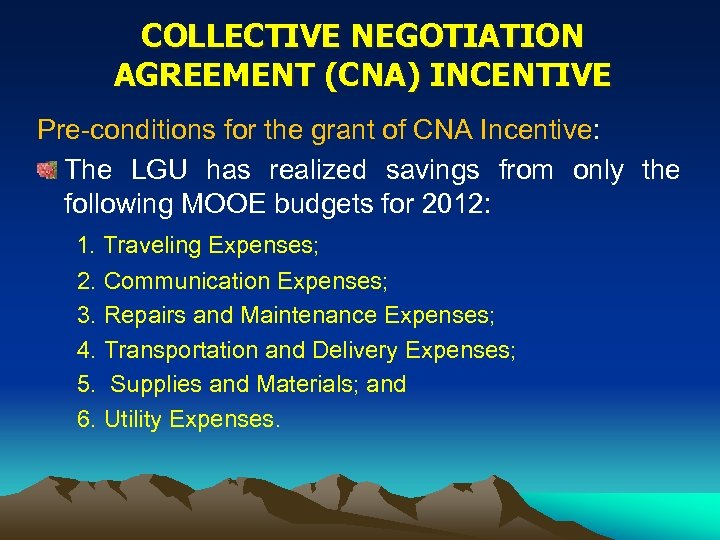 COLLECTIVE NEGOTIATION AGREEMENT (CNA) INCENTIVE Pre-conditions for the grant of CNA Incentive: The LGU