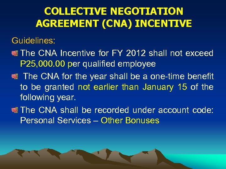 COLLECTIVE NEGOTIATION AGREEMENT (CNA) INCENTIVE Guidelines: The CNA Incentive for FY 2012 shall not