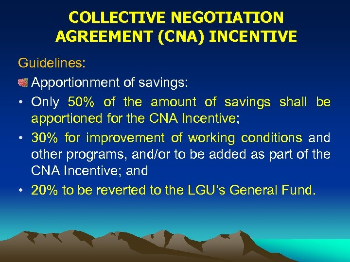 COLLECTIVE NEGOTIATION AGREEMENT (CNA) INCENTIVE Guidelines: Apportionment of savings: • Only 50% of the