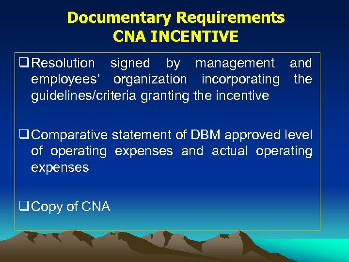Documentary Requirements CNA INCENTIVE q Resolution signed by management and employees' organization incorporating the